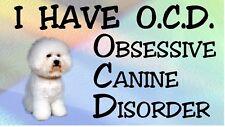 BICHON FRISE - OBSESSIVE CANINE DISORDER Dog Car Sticker By Starprint