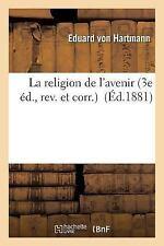 La Religion de l'Avenir 3e Ed. , REV. et Corr by Von Hartmann-E (2016,...