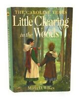 Little House Caroline Years Little Clearing in the Woods HC 1st Edition/Printing