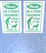 """$11.95 for 2 signs 2 stands Be A Good Neighbor Pick it up dog poop sign 8""""x12"""""""