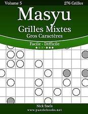 Masyu: Masyu Grilles Mixtes Gros Caractères - Facile à Difficile - Volume 5 -...