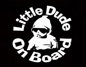 Little Dude On Board Baby Child Window Bumper Car Sign Window Sticker