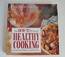 The How-To Book of Healthy Cooking: Good Food That's Good for You Readers Digest