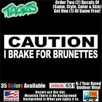 I Brake For Brunettes Funny DieCut Vinyl Window Decal Sticker Car Truck SUV JDM
