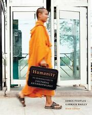 Humanity : An Introduction to Cultural Anthropology by James Peoples and Garrick