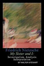 Friedrich Nietzsche My Sister and I by Walter Stewart (2011, Paperback)
