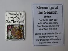 t Today every day be thankful BLESSINGS OF THE SEASON Pocket token charm ganz