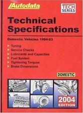 2004 Domestic Technical Specification Manual 1994-03 Autodata Technical Manua