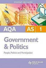 AQA AS Government and Politics: People, Politics and Participation: Unit 1 by...