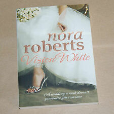 Vision in White     by Nora Roberts  - Bride Quartet Book 1