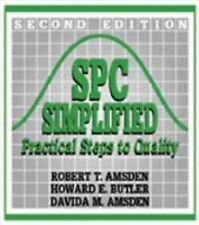 SPC Simplified: Practical Steps to Quality, Butler, Howard E., Amsden, Davida M.