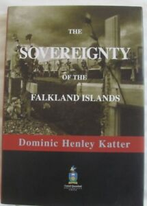 The Sovereignty of the Falkland Islands by Dominic Henley Katter hc/dj 2004