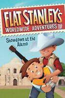 Flat Stanleys Worldwide Adventures #10: Showdown at the Alamo by Jeff Brown