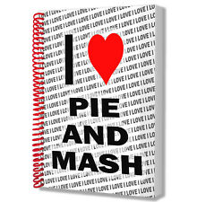 I Love Pie & Mash Notebook Diary Drawings Pad Birthday Christmas Gift