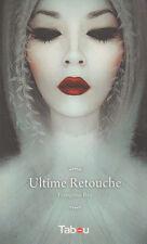 ULTIME RETOUCHE Françoise REY  roman Erotique sexy Eros