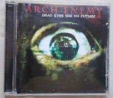 ARCH ENEMY Dead Eyes See No Future CD