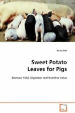 Sweet Potato Leaves for Pigs : Biomass Yield, Digestion and Nutritive Value...