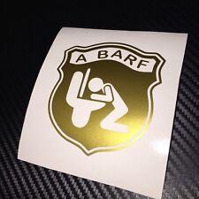 GLOSS GOLD  A BARF Car Sticker Decal Funny Fun Rat Look Fiat Abarth Panda 500