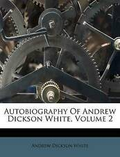 NEW Autobiography Of Andrew Dickson White, Volume 2 by Andrew Dickson White