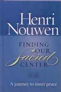 Finding Our Sacred Center Journey to Inner Peace Henry Nouwen illustrated HB '12
