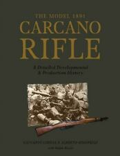 The Model 1891 Carcano Rifle: A Detailed Developmental and Production History (H