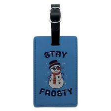 Stay Frosty Chill Snowman Funny Humor Rectangle Leather Luggage Card ID Tag
