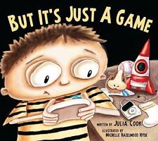 But It's Just a Game by Julia Cook (2013, Paperback)
