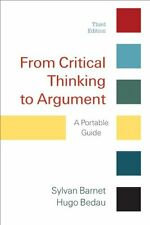 From Critical Thinking to Argument: A Portable Guide by Sylvan Barnet, Hugo Beda