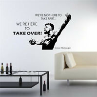 Conor McGregor Quote We're Here To Take Over Wall Art Sticker Decal Vinyl Poster