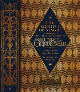 The Archive Of Magic: The Film Wizardry Of Fantastic Beasts: The Crimes Of G ...
