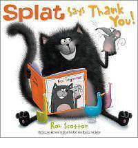 Splat Says Thank You!, Scotton, Rob, New Book