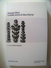 LA BELLA STORIA DI SILAS MARNER George Elliot a cura di Dacia Maraini RCs 2013