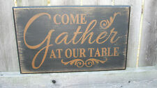 PRIMITIVE COUNTRY KITCHEN  COME GATHER AT OUR TABLE   SIGN