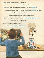 Publicité 1962  TONIMALT LAIT MONT BLANC concentré sucré petit déjeuner
