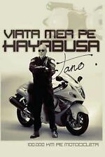 Viata Mea Pe Hayabusa: 100.000 Km Pe Motocicleta by Dan a. Tano (Romanian) Paper
