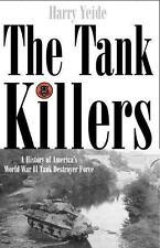 The Tank Killers: A History of America's World War II Tank Destroyer Force Yeid