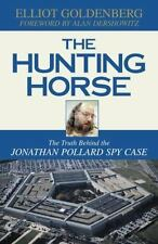 The Hunting Horse: The Truth Behind the Jonathan Pollard Spy Case-ExLibrary