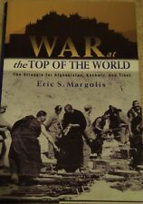 War at the Top of the World : The Struggle for Afghanistan, Kashmir and Tibet...