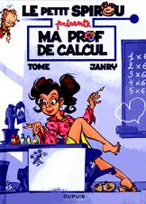 Le petit Spirou présente**06/2017**Ma prof de calcul**Tome & Janry**Tes héros TV