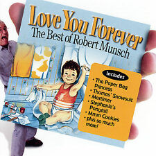 Love You Forever: The Best Of by Robert Munsch (CD, Oct-2003, Children's Group)