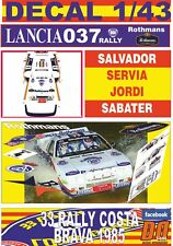 "DECAL 1/43 LANCIA 037 RALLY ""ROTHMANS"" S.SERVIA R. COSTA BRAVA 1985 3rd (01)"