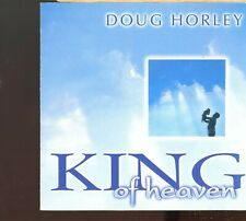 Doug Horley / King Of Heaven