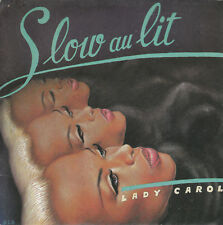 "7"" 45 TOURS FRANCE LADY CAROL ""Slow Au Lit / Super Doudou"" 1985 POP"