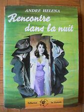 LIVRE : ANDRE HELENA : RENCONTRE DANS LA NUIT – COLLECTION LA GRENADE 1960