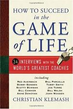 How to Succeed in the Game of Life: 34 Interviews