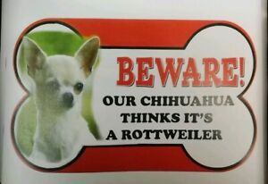 Chihuahua Beware of the dog sign 12cm x 21cm Many other breads available.