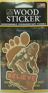 Bigfoot Believe Wood Sticker - Made In USA -