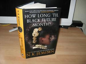 N K Jemisin - How Long 'Til Black Future Month? Signed Numbered 1st stories Hugo