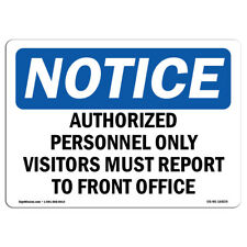 OSHA Notice - NOTICE Visitors Must Report To Front Office Sign | Heavy Duty