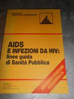 LIBRO: AIDS E INFEZIONI DA HIV: LINEE GUIDA DI SANITA' PUBBLICA **